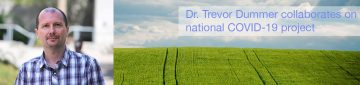 Dr. Trevor Dummer collaborates on national COVID-19 project