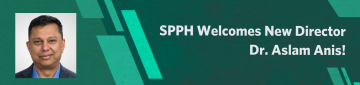 SPPH Welcomes New Director Dr. Aslam Anis