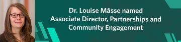 Dr. Louise Mâsse named SPPH Associate Director, Partnerships and Community Engagement